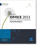 Microsoft® Office 2013 : Word, Excel, PowerPoint y Outlook 2013 - Funciones básicas