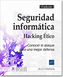 Seguridad informática - Hacking Ético - Conocer el ataque para una mejor defensa (4a edición), hacker , white hacking , social engineering , exploit , seguridad , cloud , cloud computing , blackmarket , darkweb