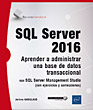 SQL Server 2016 - Aprender a administrar una base de datos transaccional con SQL Server Management Studio