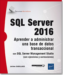 SQL Server 2016 - Aprender a administrar una base de datos transaccional con SQL Server Management Studio, SQL , sqlserver , Microsoft , Transact SQL , SGBDR , SGBD , algebra relacional , power Shell , powershell , sql server