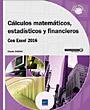 Cálculos matemáticos, estadísticos y financieros - Con Excel 2016